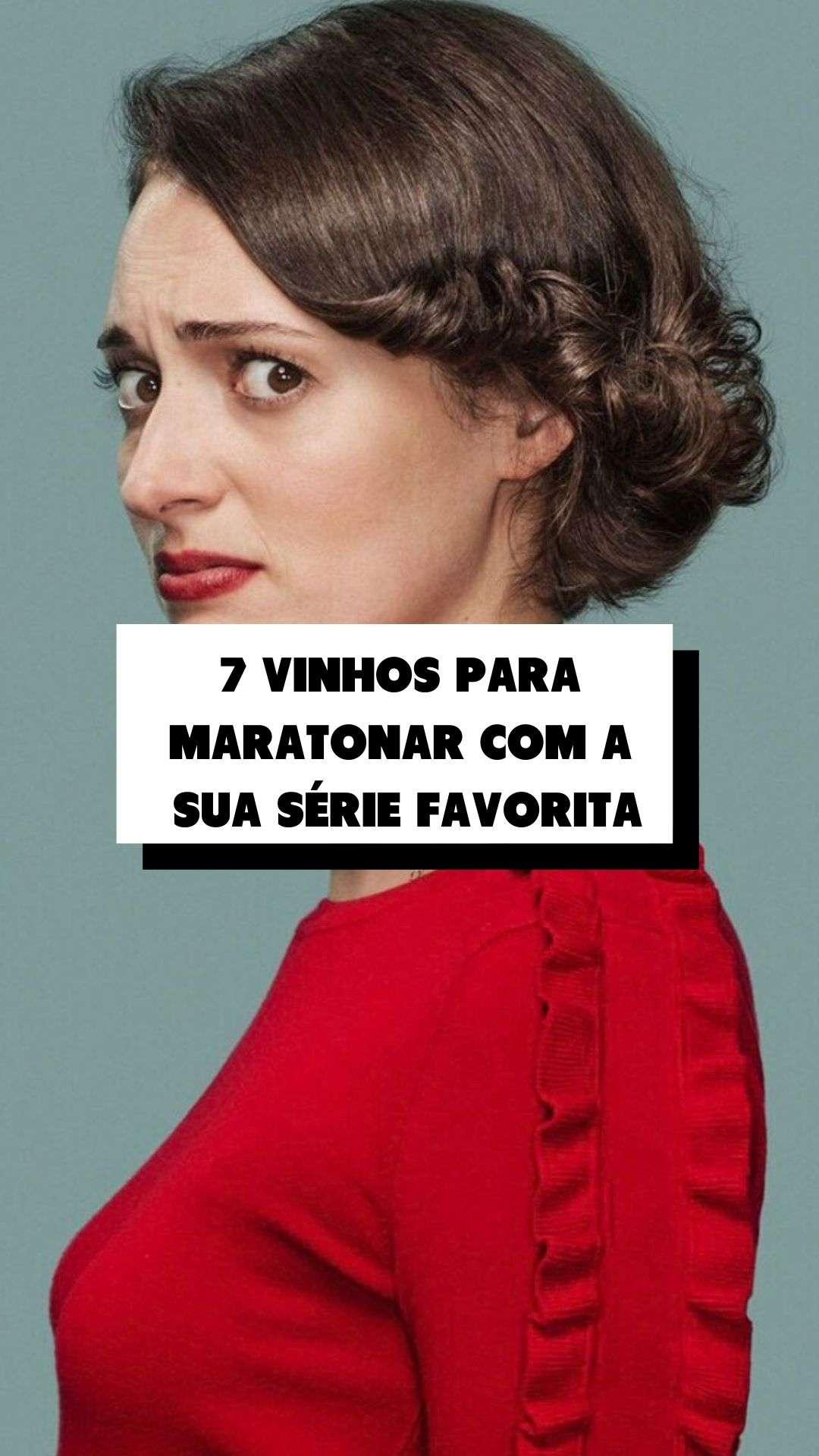 7 vinhos para maratonar com a sua série favorita