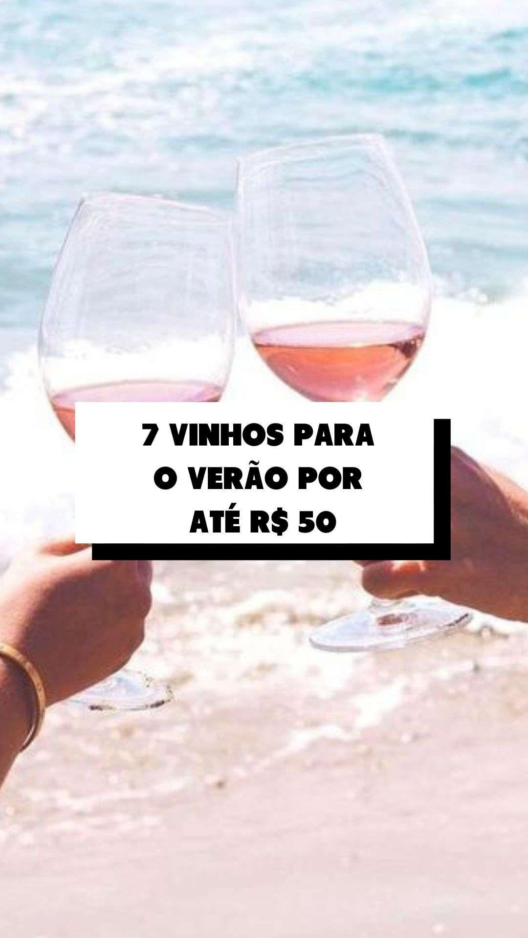 7 vinhos para o VERÃO por ATÉ R$ 50