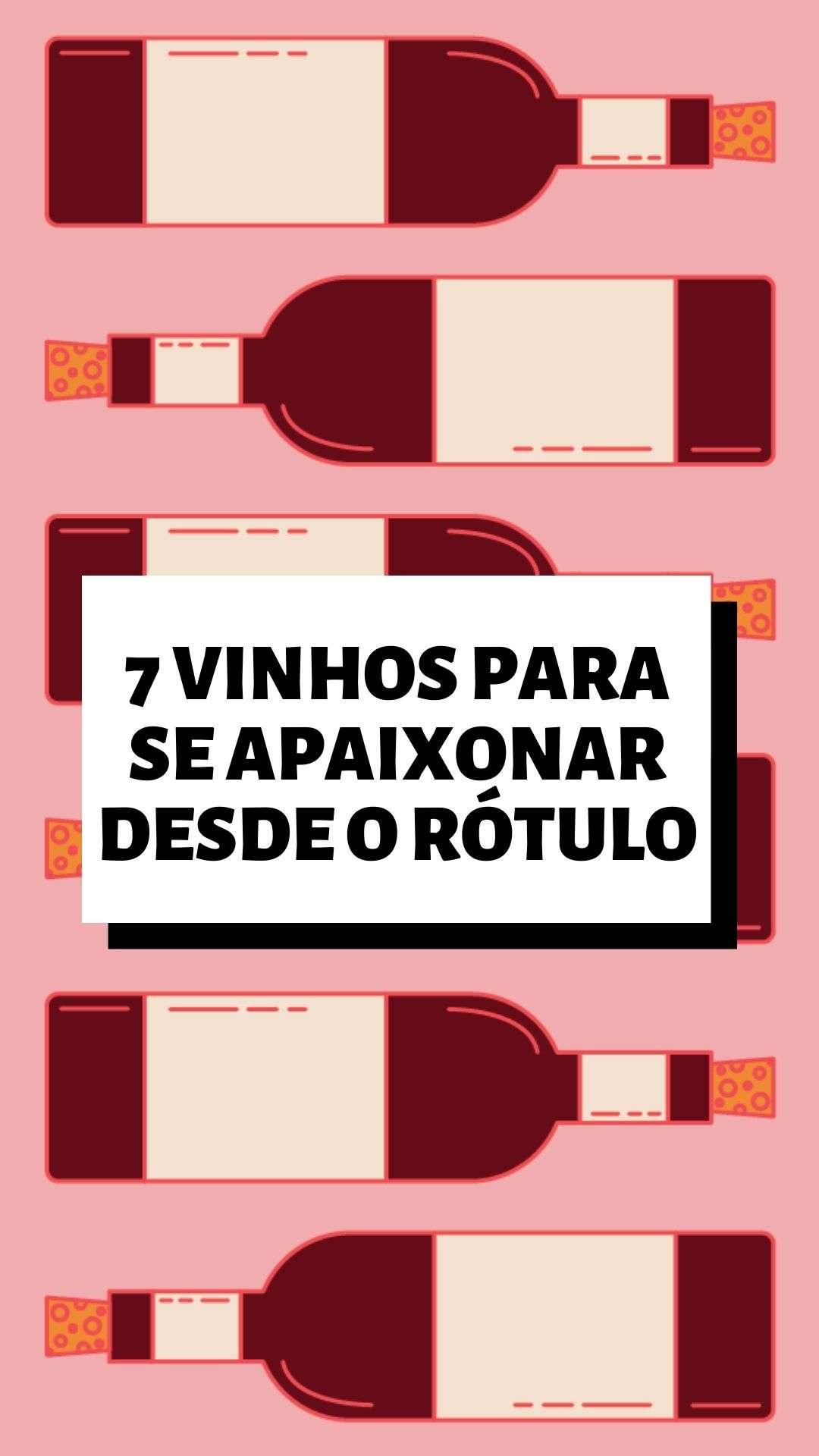 7 VINHOS PARA SE APAIXONAR DESDE O RÓTULO